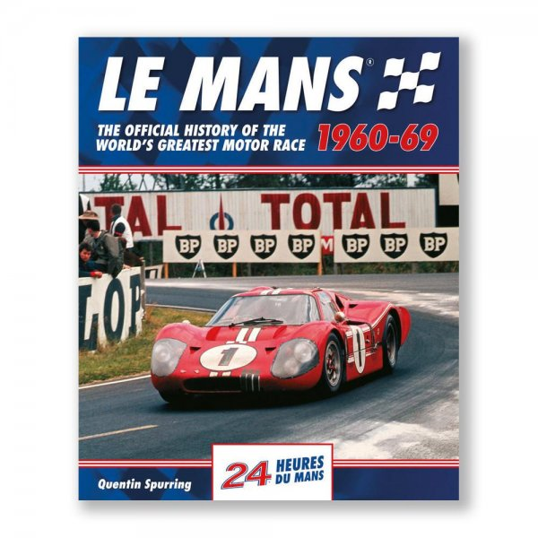 Le Mans: The Official History 1960-69
