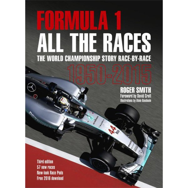 Formula 1 – All the Races: The World Championship Story Race-by-Race 1950-2015 – Cover