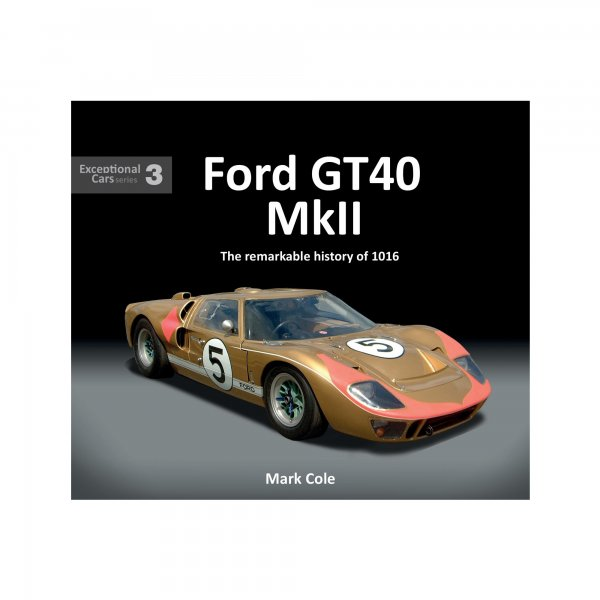 Ford GT40 Mark II – The remarkable history of 1016
