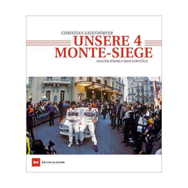 Unsere 4 Monte-Siege – Walter Röhrls Meisterstück