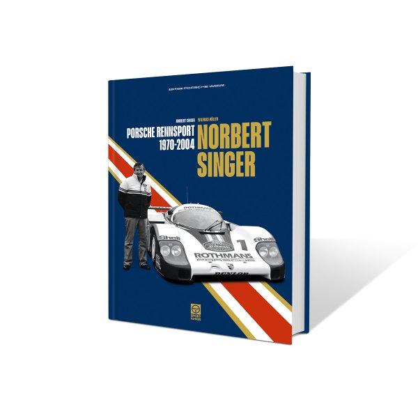 Buchcover: Norbert Singer – Porsche Rennsport 1970–2004 von Norbert Singer, Wilfried Müller