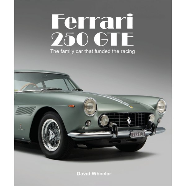 Ferrari 250 GTE – The family car that funded the racing – Cover