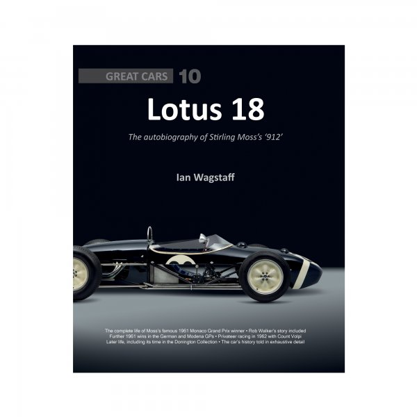 Lotus 18 – The autobiography of Stirling Moss's '912'