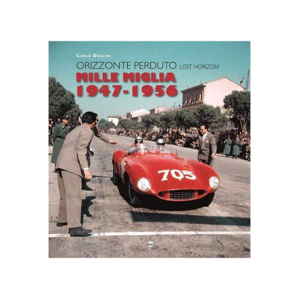 Mille Miglia 1947-1956 – Orizzonte Perduto / Lost Horizon