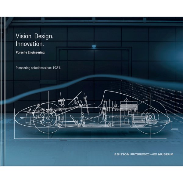 Porsche Engineering – Vision. Construction. Innovation Pioneering solutions since 1931 – Cover