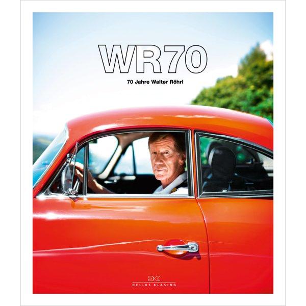 WR70 – 70 Jahre Walter Röhrl – Cover