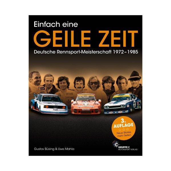 Einfach eine GEILE ZEIT - Deutsche Rennsport-Meisterschaft 1972-1985