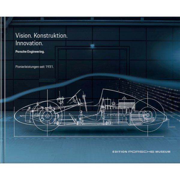 Porsche Engineering – Vision. Konstruktion. Innovation Pionierleistungen seit 1931 – Cover