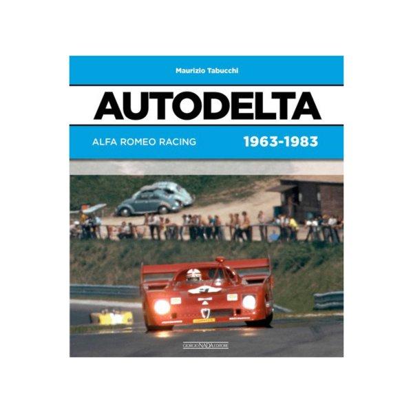 Autodelta – Alfa Romeo Racing 1963-1983