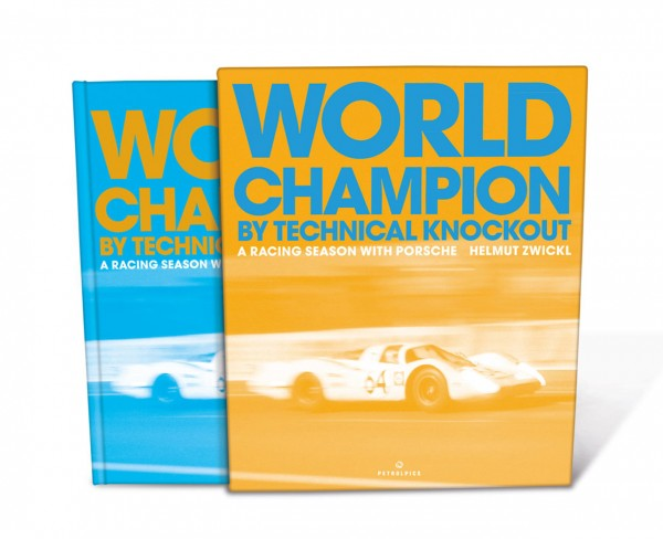 World Champion By Technical Knockout – A racing season with Porsche – Englische Ausgabe