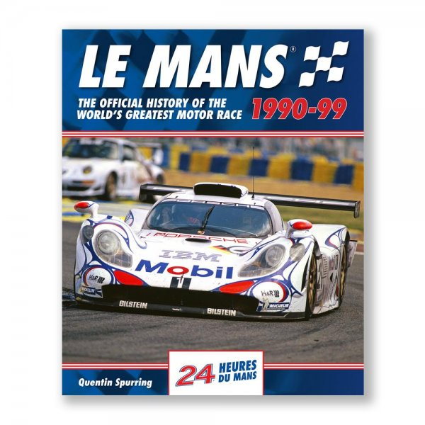 Le Mans: The Official History 1990-99
