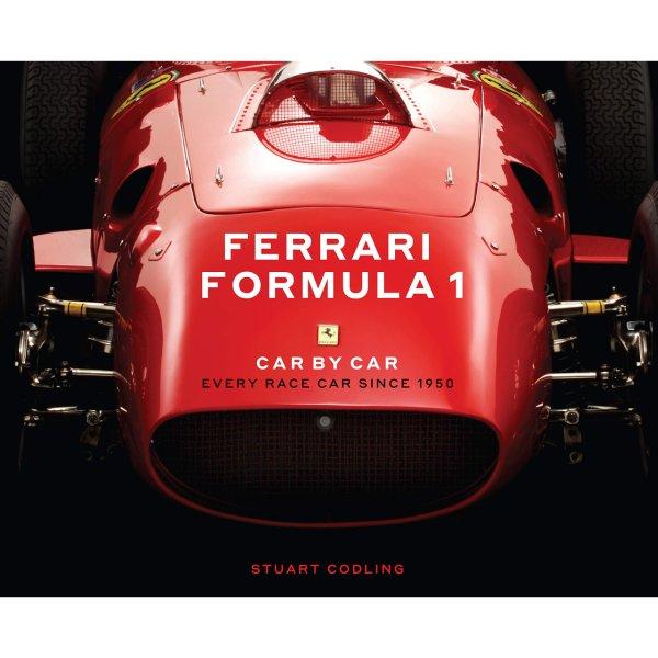 Ferrari Formula 1 Car by Car – Every Race Car Since 1950 – Cover