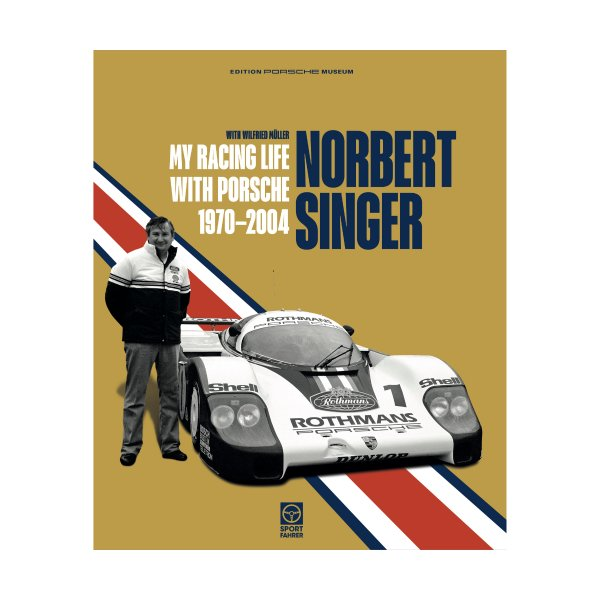 Norbert Singer – My racing Life With Porsche 1970–2004 – Cover