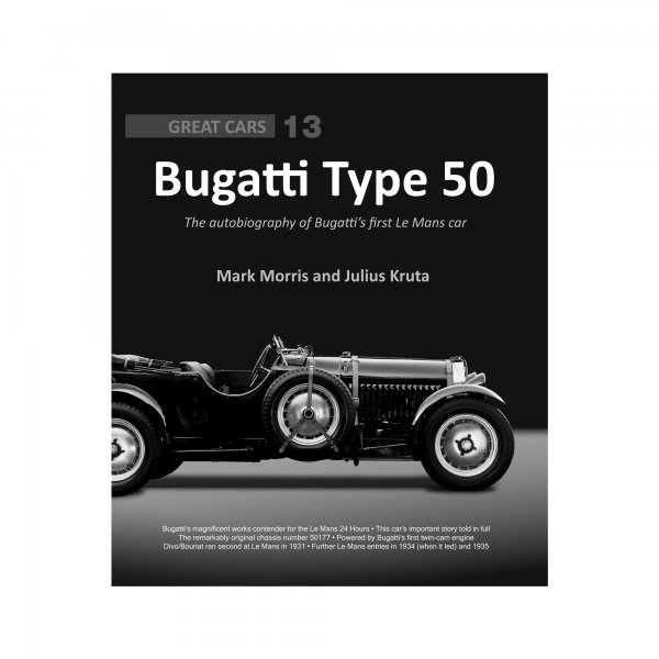 Bugatti Type 50 – The autobiography of Bugatti's first Le Mans car