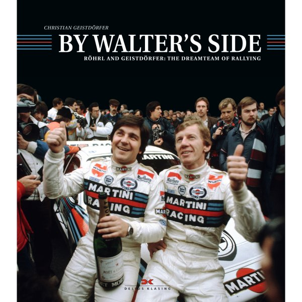 By Walter's Side – Röhrl and Geistdörfer: The Dreamteam of Rallying – Englische Ausgabe –Cover