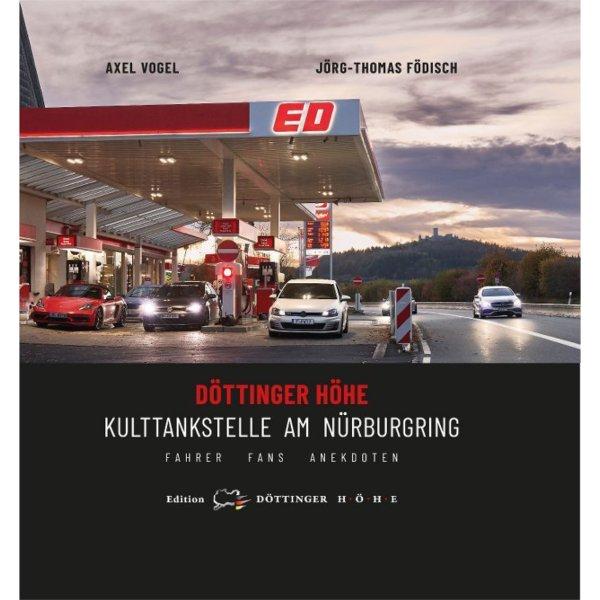 Döttinger Höhe – Die Kult-Tankstelle am Nürburgring – Fahrer, Fans und Anekdoten – Cover
