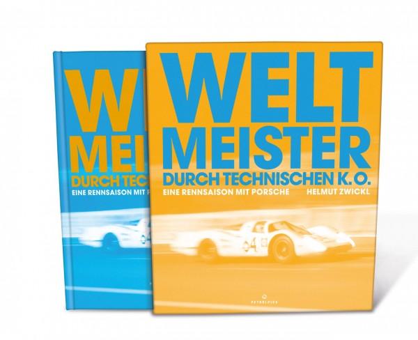 Weltmeister durch technischen k. o. – Eine Rennsaison mit Porsche – Deutsche Ausgabe