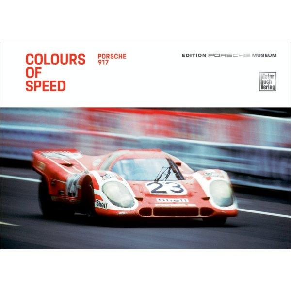 Colours of Speed – Porsche 917 – Englische Ausgabe