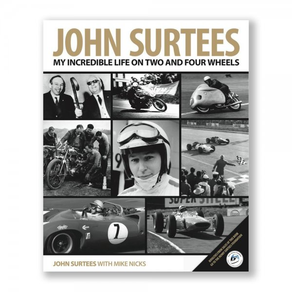 John Surtees – My Incredible Life on Two and Four Wheels
