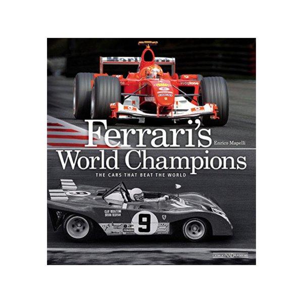 Ferrari's World Champions – The Cars that Beat the World