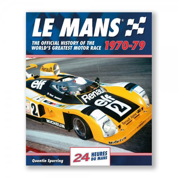 Le Mans: The Official History 1970-79